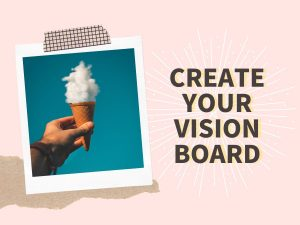 CREAT YOUR VISION BOARD